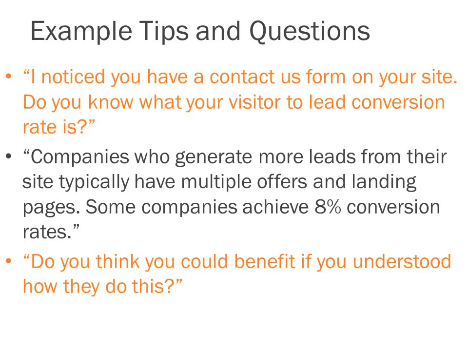 Example Tips and Questions I noticed you have a contact us form on your site.