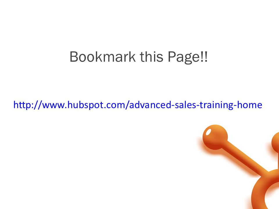 Bookmark this Page!! http://www.hubspot.com/advanced-sales-training-home