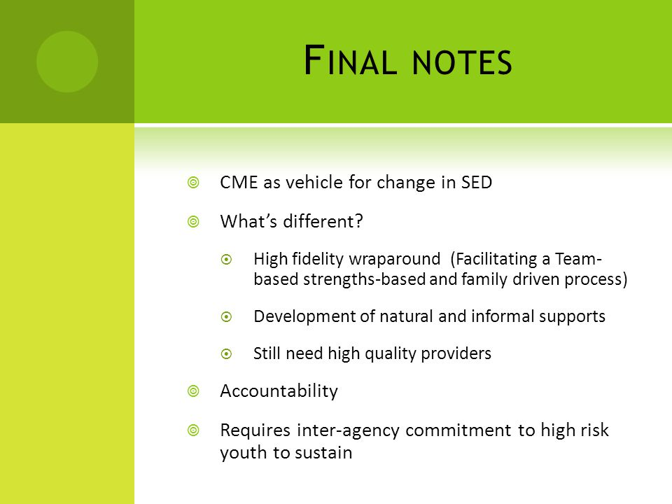 F INAL NOTES  CME as vehicle for change in SED  What's different.