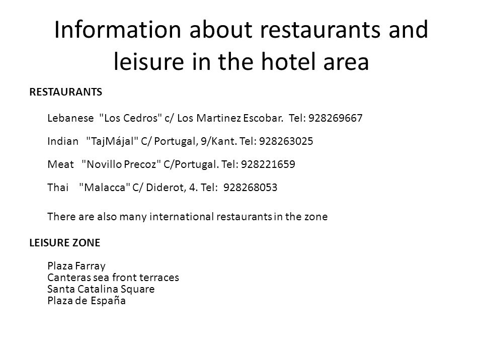 Information about restaurants and leisure in the hotel area RESTAURANTS Lebanese Los Cedros c/ Los Martinez Escobar.