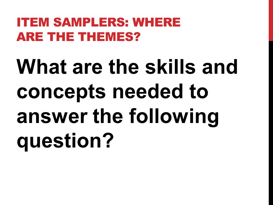 ITEM SAMPLERS: WHERE ARE THE THEMES.