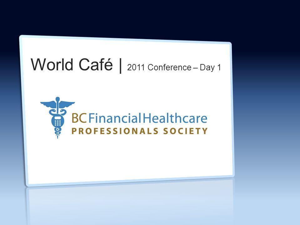 World Café | 2011 Conference – Day 1