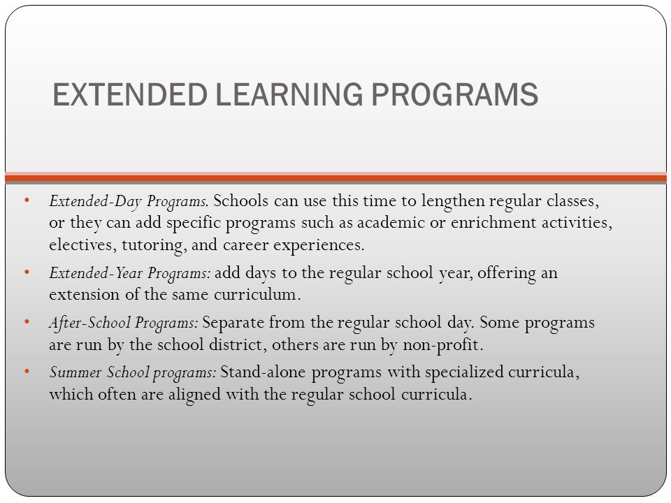 EXTENDED LEARNING PROGRAMS Extended-Day Programs.