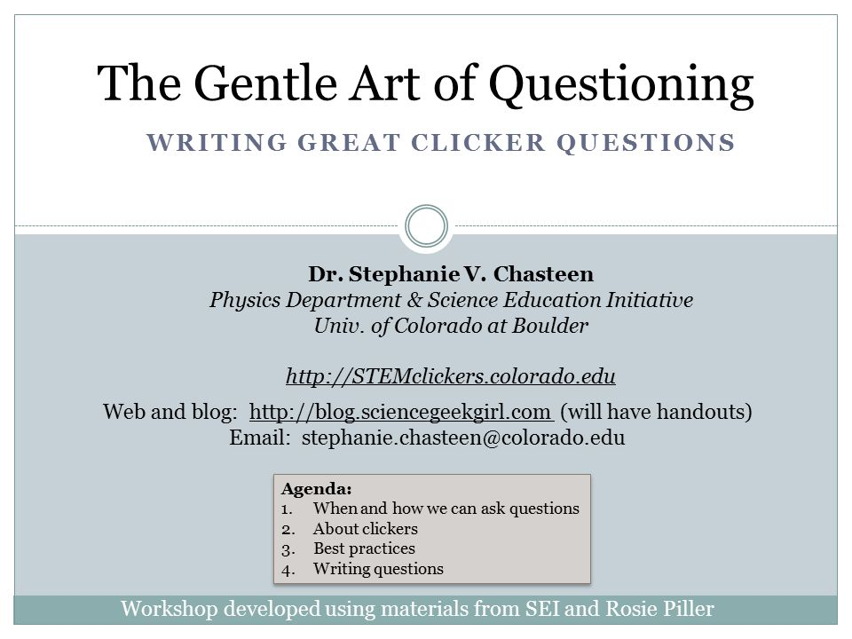 WRITING GREAT CLICKER QUESTIONS The Gentle Art of Questioning Dr.