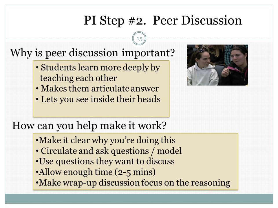 PI Step #2.Peer Discussion 15 Why is peer discussion important.