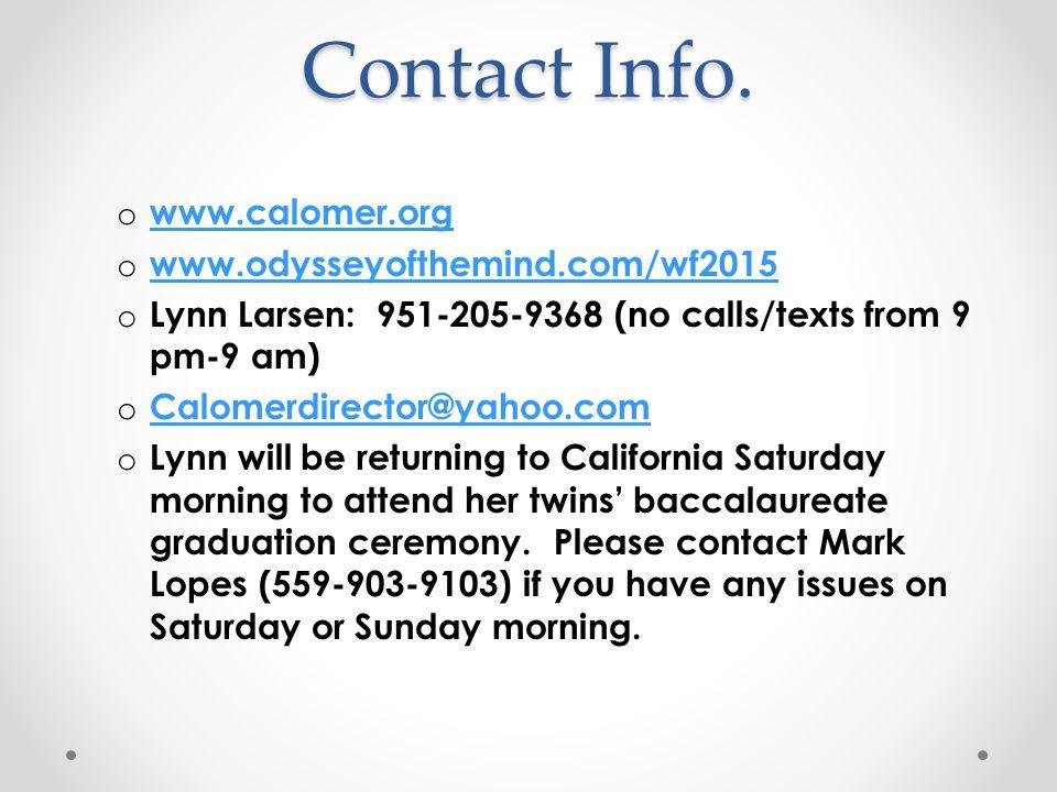 Contact Info. o www.calomer.org www.calomer.org o www.odysseyofthemind.com/wf2015 www.odysseyofthemind.com/wf2015 o Lynn Larsen: 951-205-9368 (no call