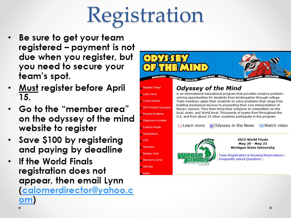 Registration Be sure to get your team registered – payment is not due when you register, but you need to secure your team's spot. Must register before