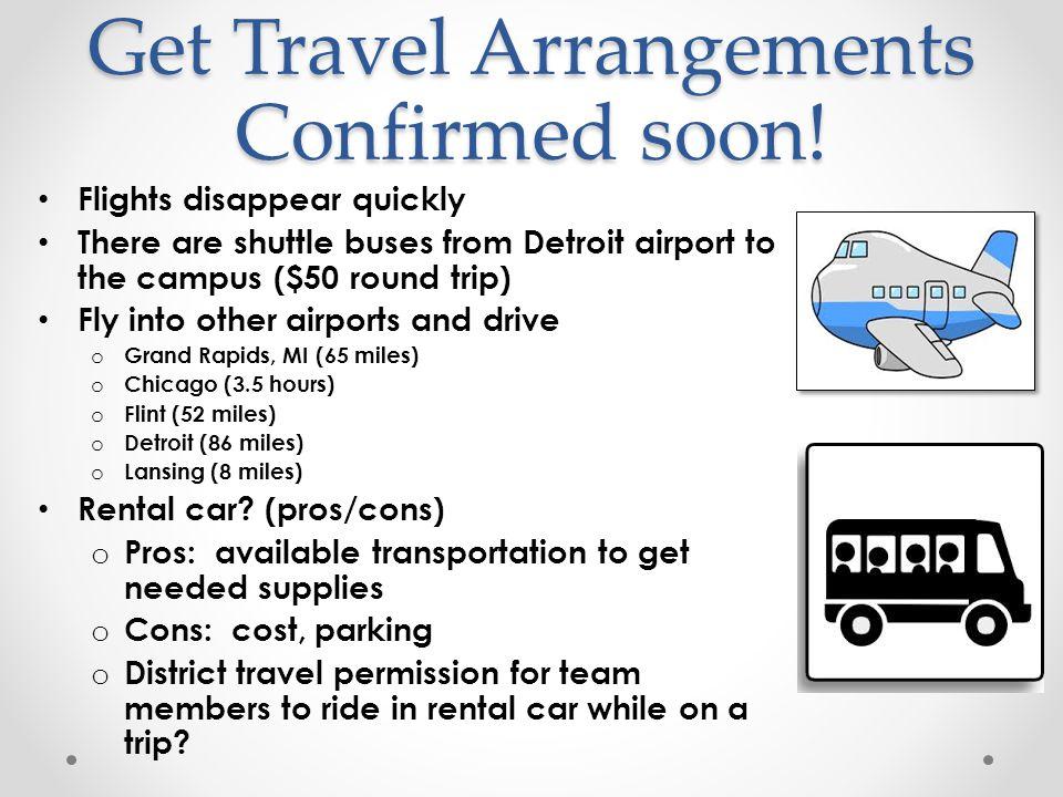 Get Travel Arrangements Confirmed soon.