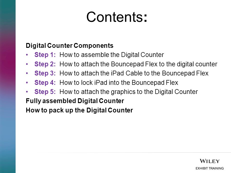 Contents: Digital Counter Components Step 1: How to assemble the Digital Counter Step 2: How to attach the Bouncepad Flex to the digital counter Step