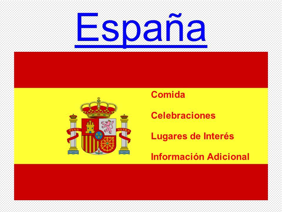 España Comida Celebraciones Lugares de Interés Información Adicional