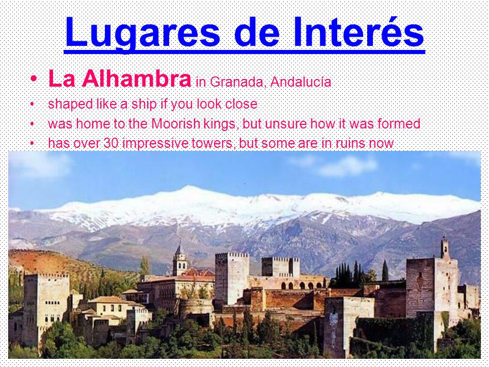 Lugares de Interés La Alhambra in Granada, Andalucía shaped like a ship if you look close was home to the Moorish kings, but unsure how it was formed