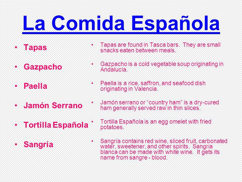 La Comida Española Tapas Gazpacho Paella Jamón Serrano Tortilla Española Sangría Tapas are found in Tasca bars.