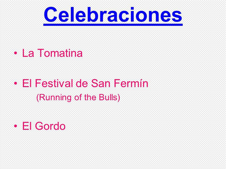 Celebraciones La Tomatina El Festival de San Fermín (Running of the Bulls) El Gordo