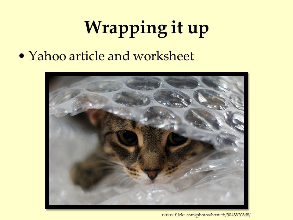Wrapping it up Yahoo article and worksheet www.flickr.com/photos/bostich/3048320868/