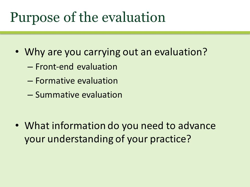 Why are you carrying out an evaluation.