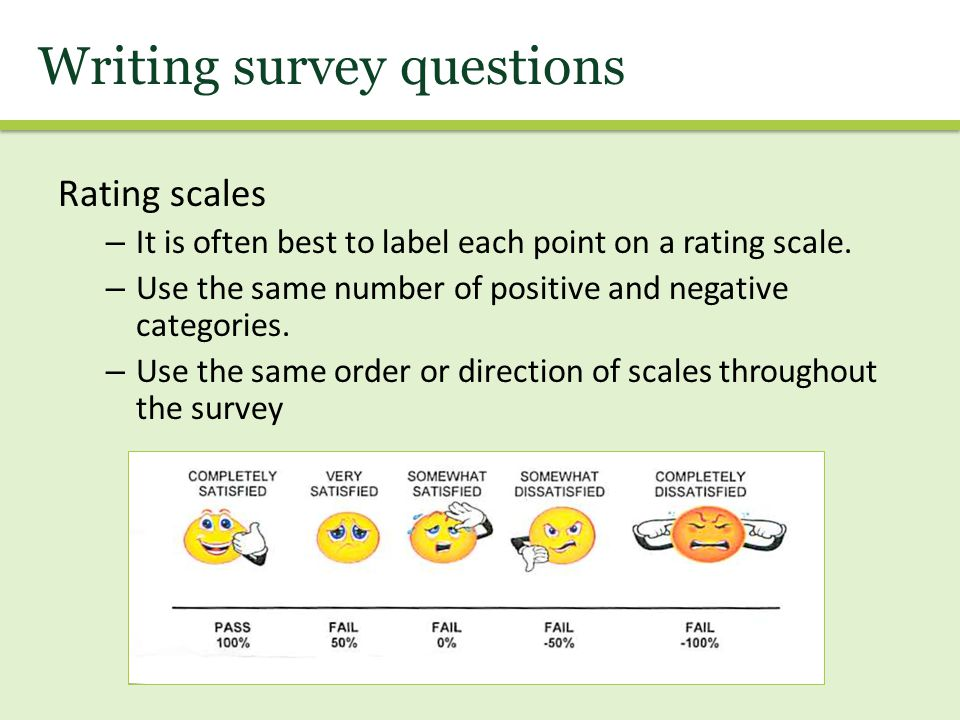 Rating scales – It is often best to label each point on a rating scale.