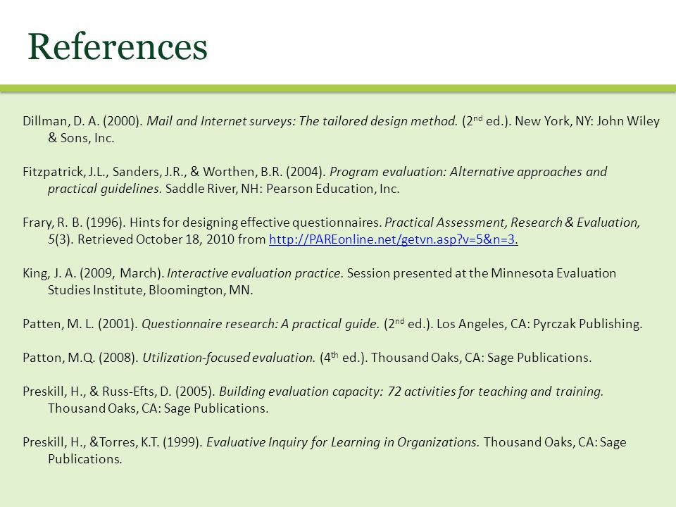 References Dillman, D. A. (2000). Mail and Internet surveys: The tailored design method.