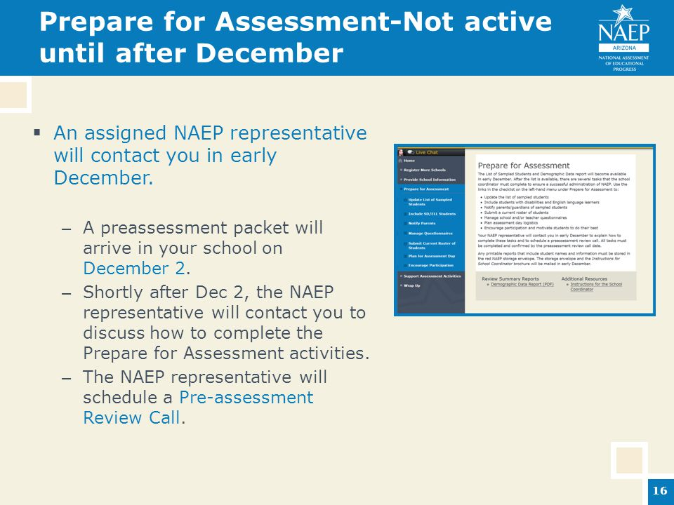 Prepare for Assessment-Not active until after December  An assigned NAEP representative will contact you in early December.