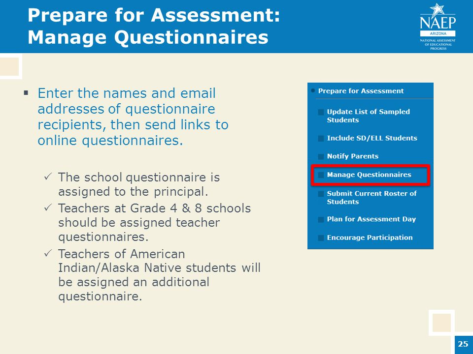 Prepare for Assessment: Manage Questionnaires  Enter the names and email addresses of questionnaire recipients, then send links to online questionnaires.