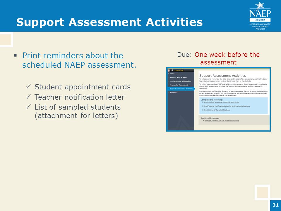 Support Assessment Activities  Print reminders about the scheduled NAEP assessment.