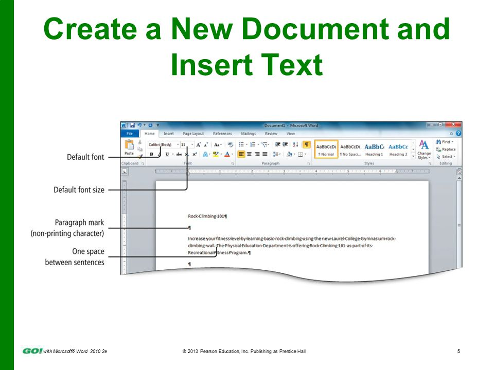 with Microsoft ® Word 2010 2e © 2013 Pearson Education, Inc. Publishing as Prentice Hall5 Create a New Document and Insert Text