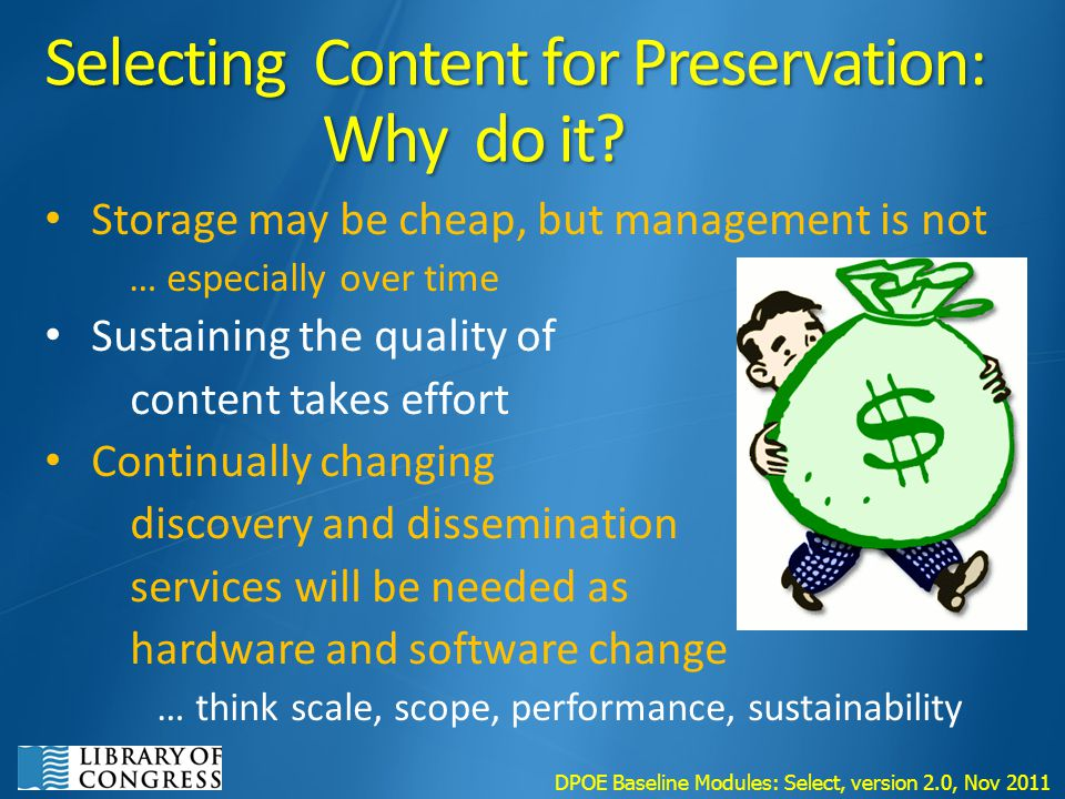 Selecting Content for Preservation: Why do it.