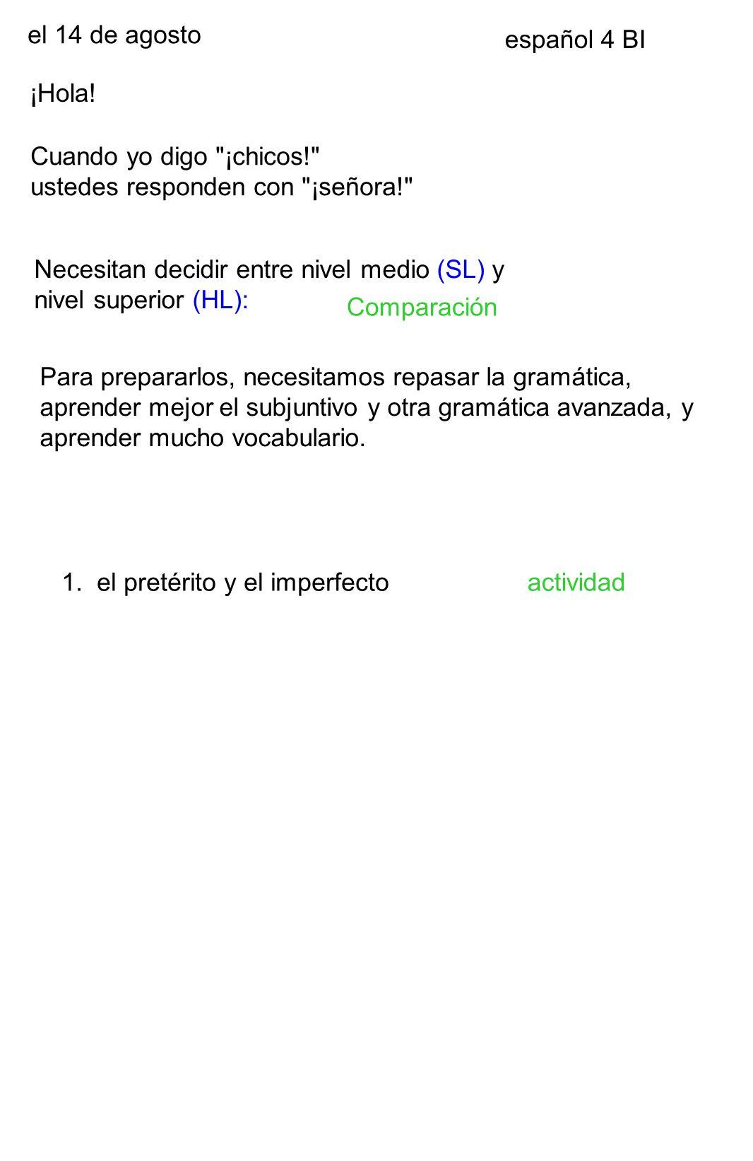 el 14 de agosto español 4 BI ¡Hola.