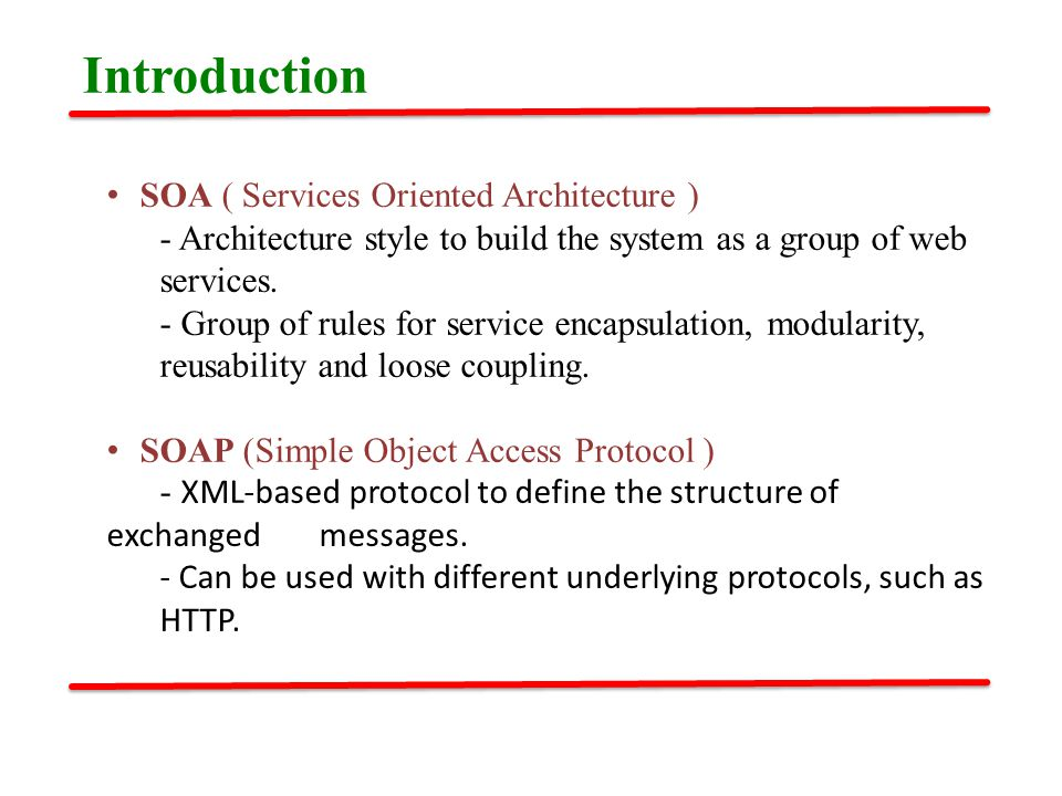 SOA ( Services Oriented Architecture ) - Architecture style to build the system as a group of web services.