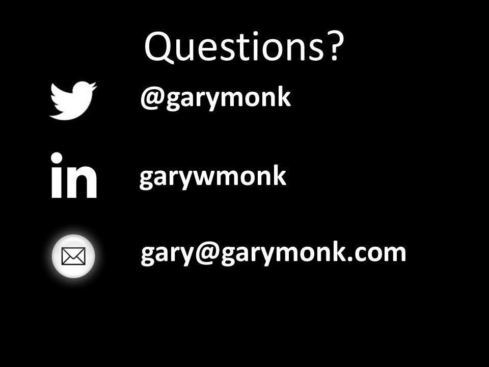 @garymonk garywmonk gary@garymonk.com Questions
