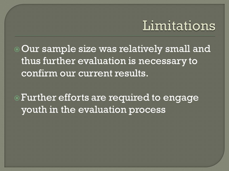  Our sample size was relatively small and thus further evaluation is necessary to confirm our current results.