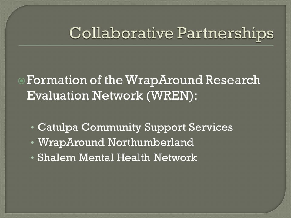 To develop a flexible, innovative evaluation based on the fundamental principles of WrapAround.