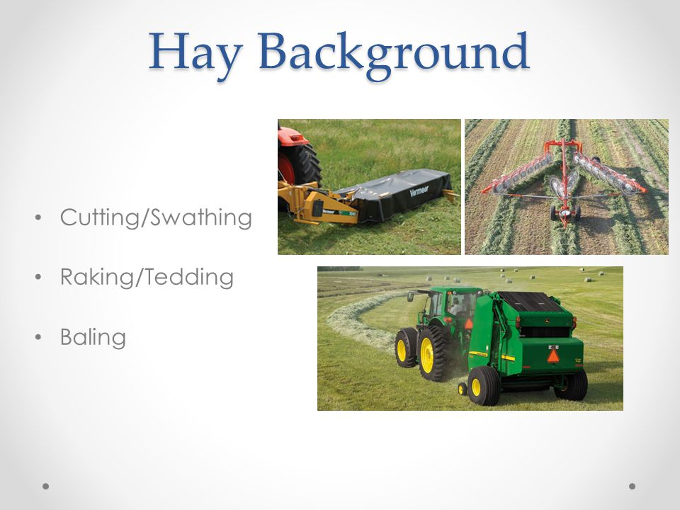 Forage Background Swathing/Windrowing /Chopping Crop stored to ensile (silo, pits/bunkers, piles, wrapped)