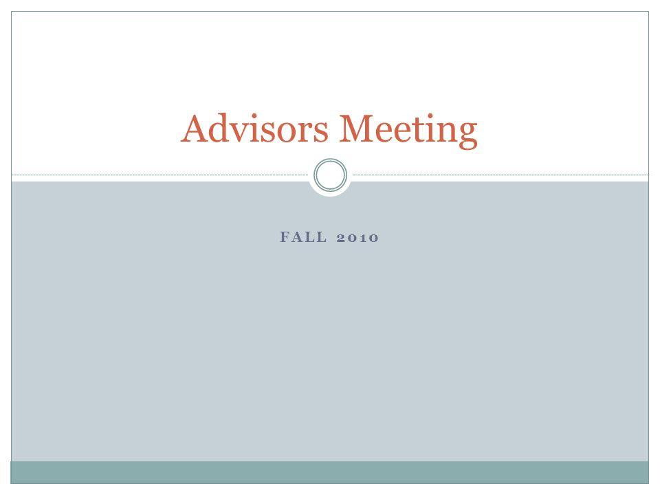 FALL 2010 Advisors Meeting