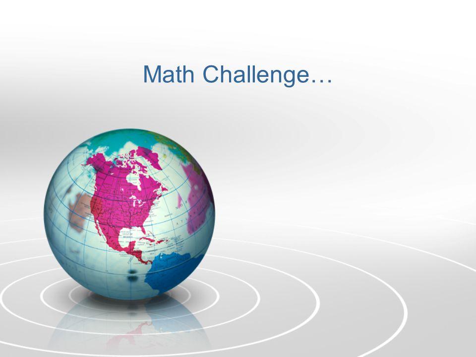 Math Challenge…