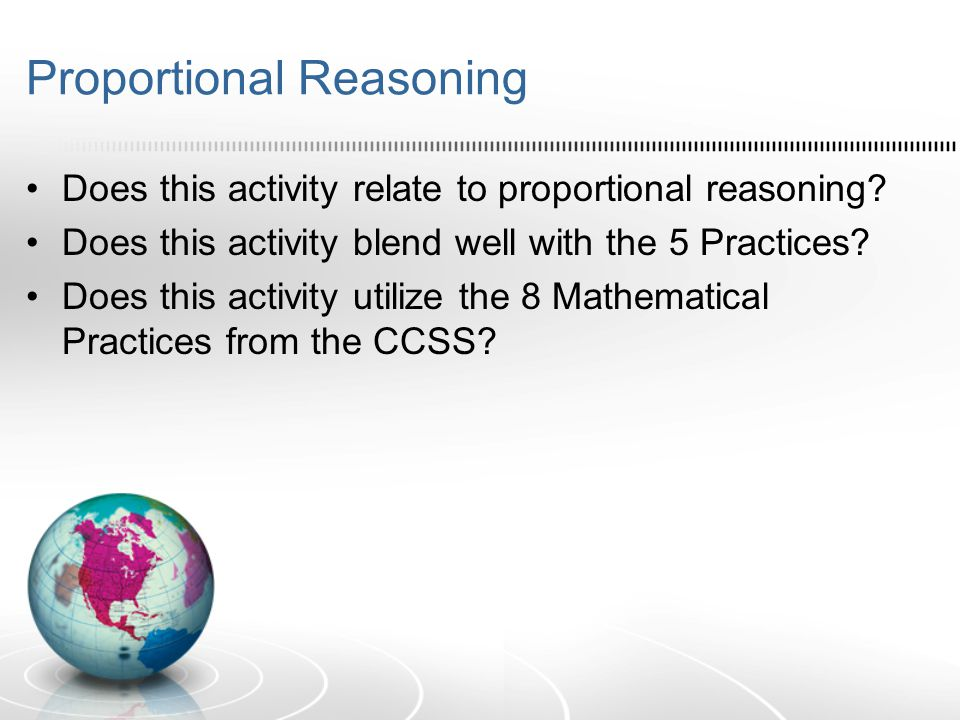 Proportional Reasoning Does this activity relate to proportional reasoning.