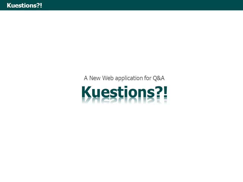 CS408 CS Project Kuestions?! Uijune Jeong, Jihoon Baek, Rémi Bouchar [TEAM 111] A New Web application for Q&A Kuestions?!