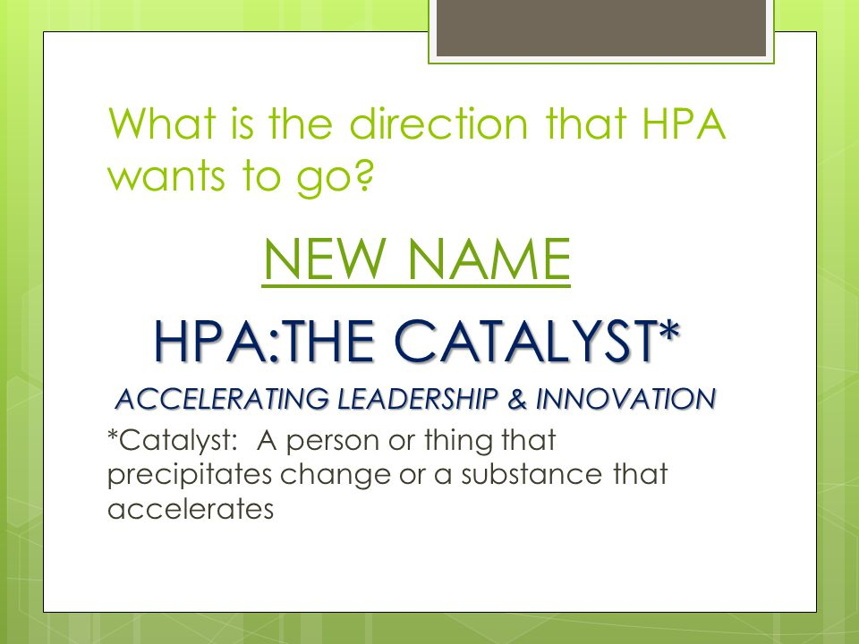 What is the direction that HPA wants to go.