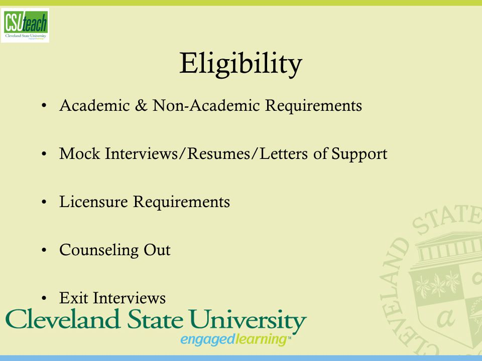 Eligibility Academic & Non-Academic Requirements Mock Interviews/Resumes/Letters of Support Licensure Requirements Counseling Out Exit Interviews