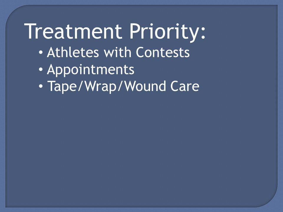 Treatment Priority: Athletes with Contests Appointments Tape/Wrap/Wound Care