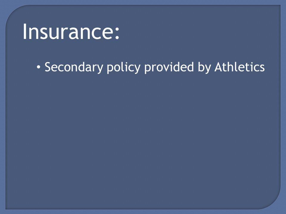 Secondary policy provided by Athletics