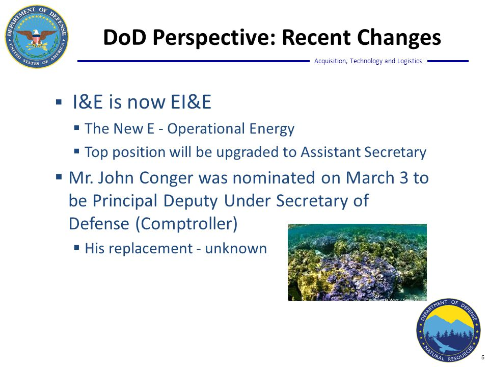 Acquisition, Technology and Logistics  Natural Selections Newsletter  Contact NaturalSelections@bah.comNaturalSelections@bah.com  DoD Natural Resources Website  www.DoDNaturalResources.net www.DoDNaturalResources.net  DoD Environment, Safety and Occupational Health Network and Information Exchange:  www.denix.osd.mil/nr/ www.denix.osd.mil/nr/  Twitter: @DoDNatRes Wrap Up: How to Learn More 27