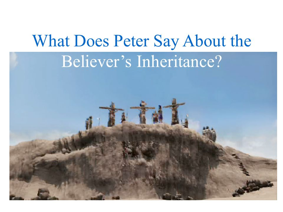 What Does Peter Say About the Believer's Inheritance