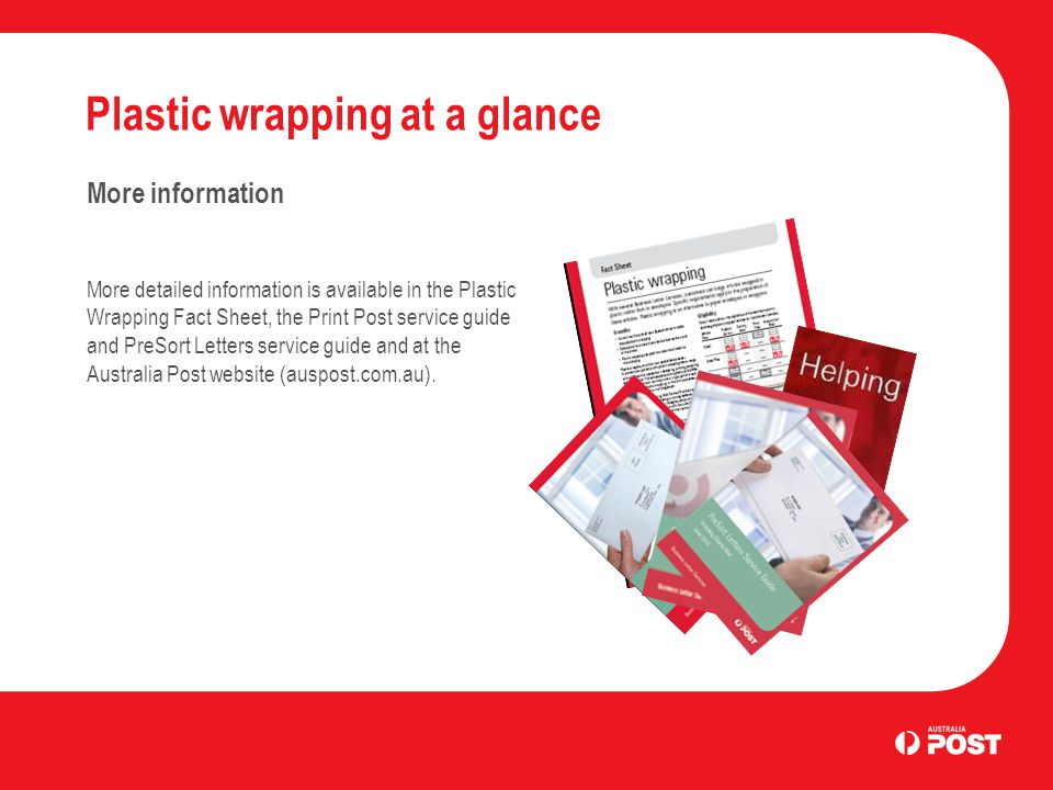 Advanced: Plastic wrapping Plastic wrapping layout Print Post Plastic wrapped articles are measured on the size of the contents, not on the total plastic size.