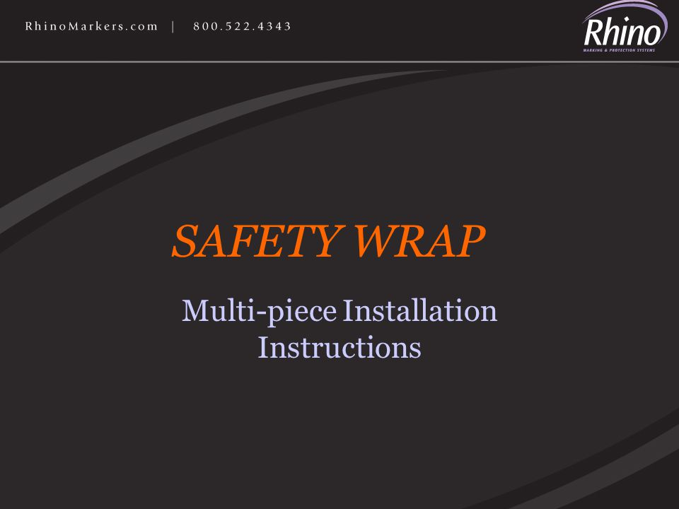 Multi-piece Installation Instructions SAFETY WRAP