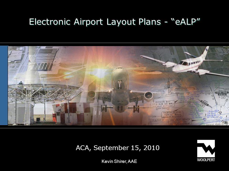 FAA eALP Update Overview eALP – What's an eALP.– Who is doing eALPs now.