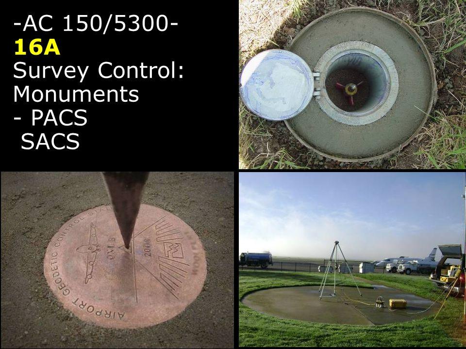 -AC 150/5300- 16A Survey Control: Monuments - PACS SACS