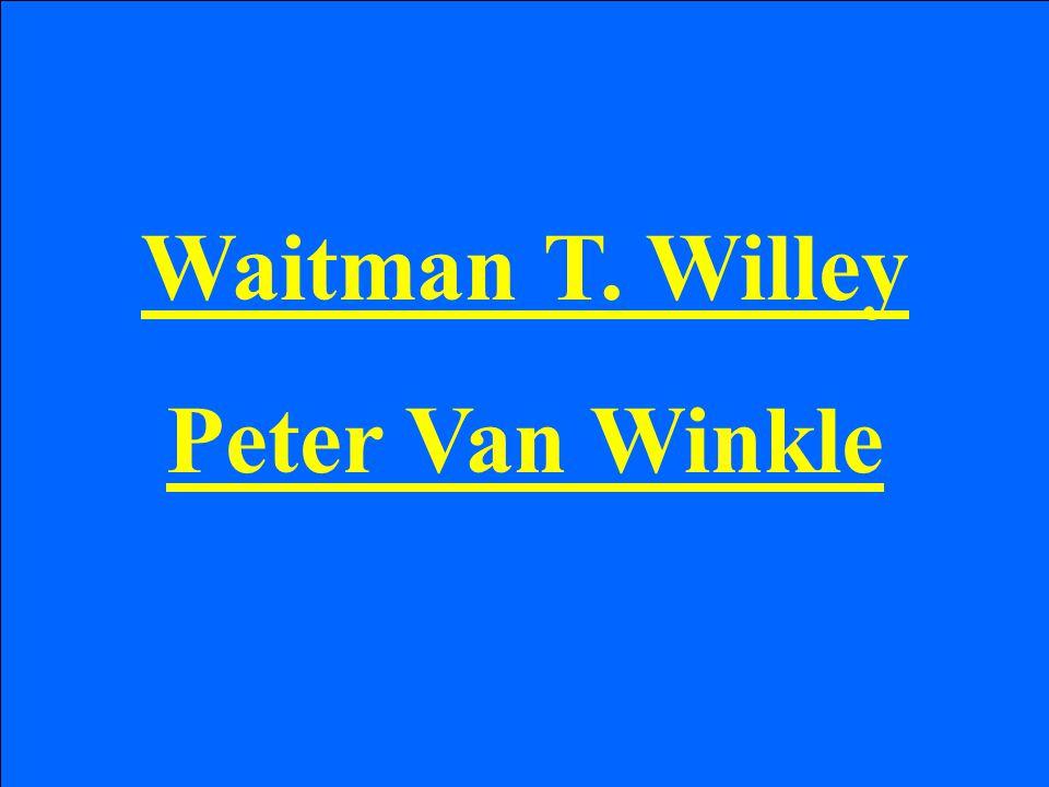 Waitman T. Willey Peter Van Winkle