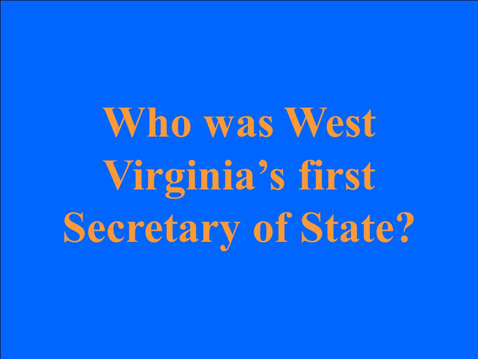 Who was West Virginia's first Secretary of State?