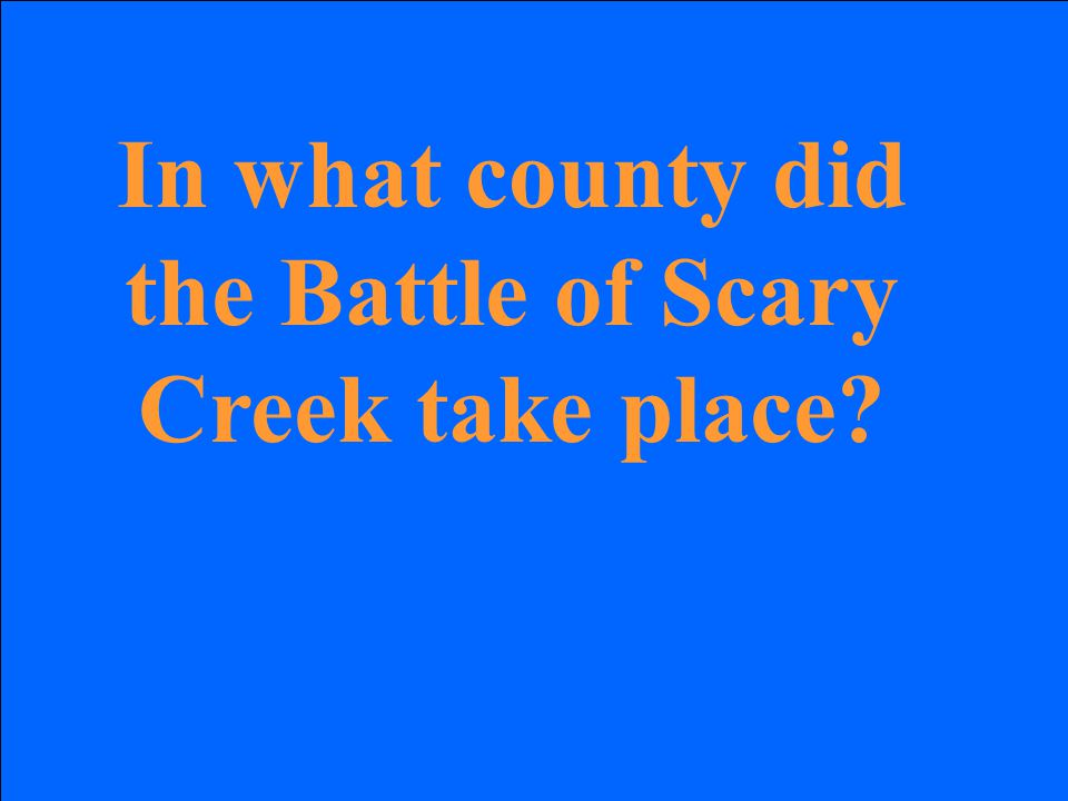 In what county did the Battle of Scary Creek take place?