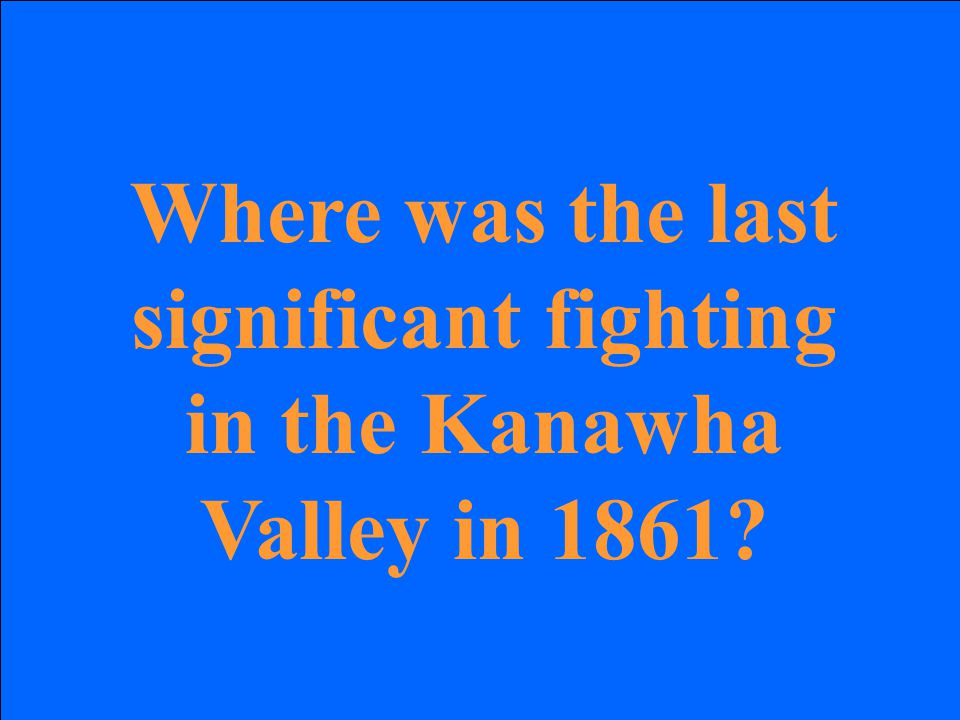 Where was the last significant fighting in the Kanawha Valley in 1861?